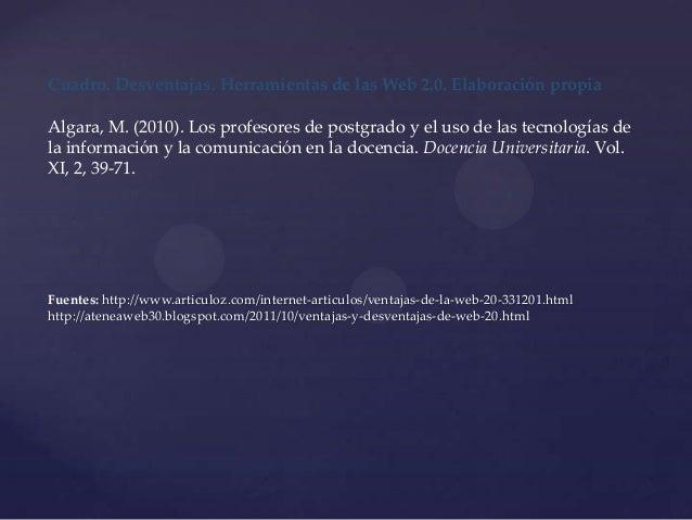 Cuadro. Desventajas. Herramientas de las Web 2.0. Elaboración propiaAlgara, M. (2010). Los profesores de postgrado y el us...