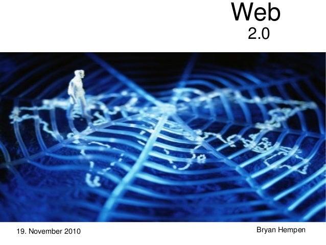Web 2.0 Bryan Hempen19. November 2010