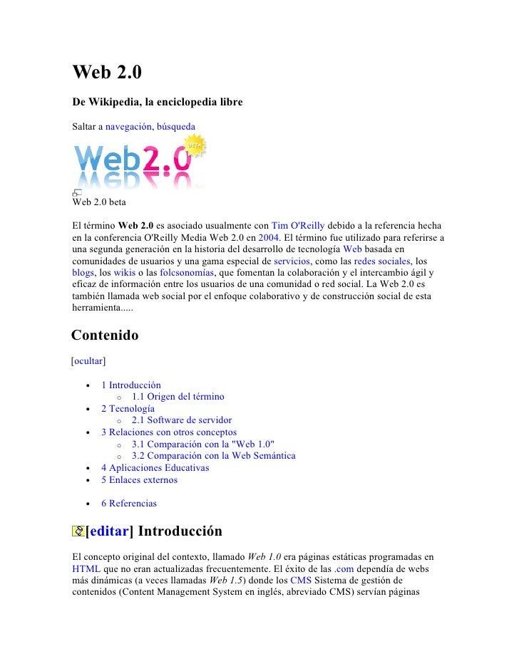 Web 2.0 De Wikipedia, la enciclopedia libre  Saltar a navegación, búsqueda     Web 2.0 beta  El término Web 2.0 es asociad...
