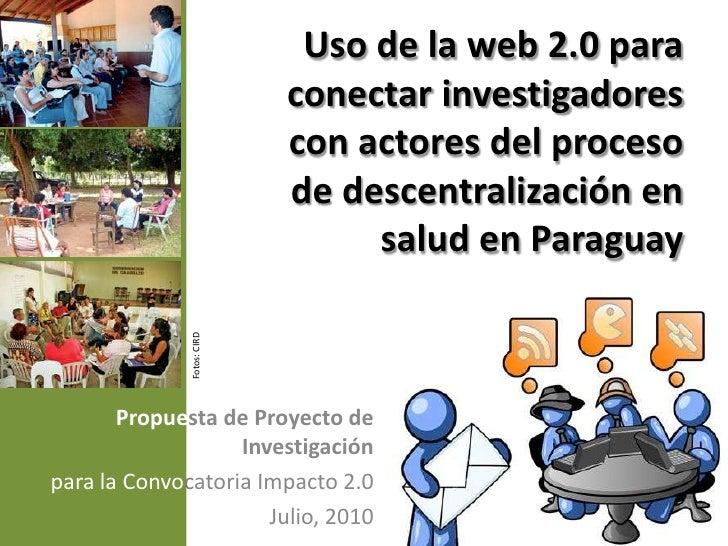 Uso de la web 2.0 para conectar investigadores con actores del proceso de descentralización en salud en Paraguay<br />Foto...