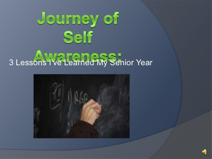 Journey of Self Awareness:<br />3 Lessons I've Learned My Senior Year<br />