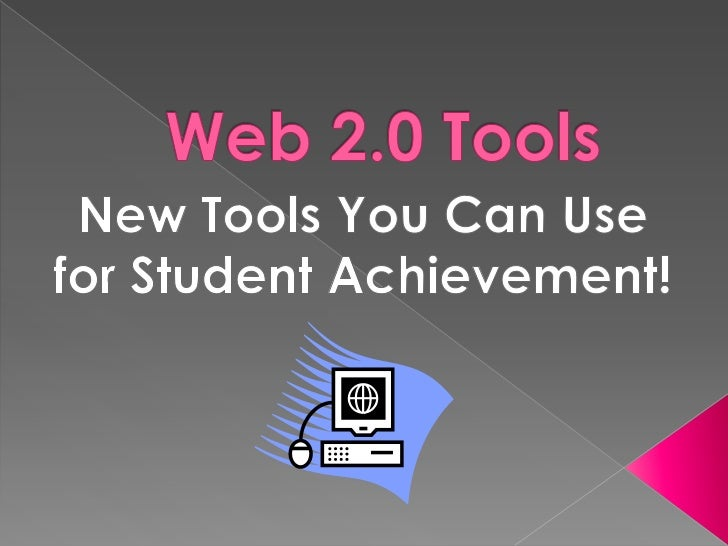    Web 2.0 Tools are revolutionary new    ways of creating, collaborating, editing,    and sharing user generated content...