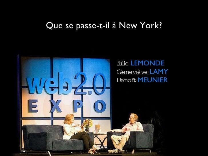 Que se passe-t-il à New York? <ul><li>Julie   LEMONDE </li></ul><ul><li>Geneviève   LAMY </li></ul><ul><li>Benoît   MEUNIE...