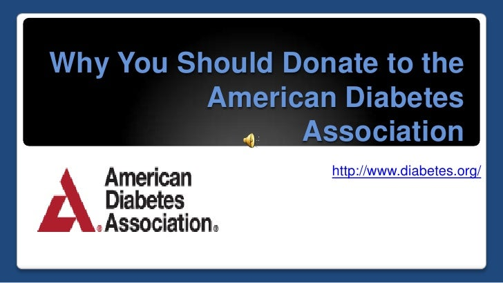 Why You Should Donate to the American Diabetes Association<br />http://www.diabetes.org/<br />