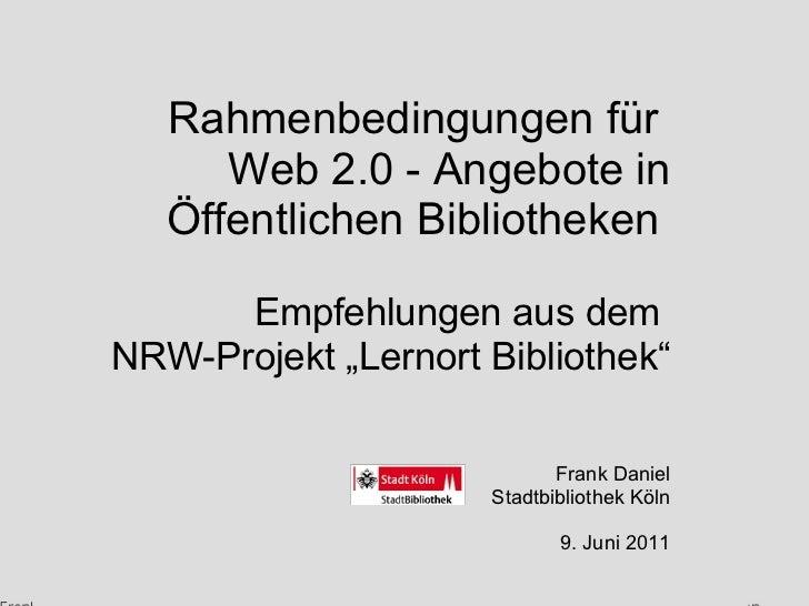 """Rahmenbedingungen für  Web 2.0 - Angebote in Öffentlichen Bibliotheken   Empfehlungen aus dem  NRW-Projekt """"Lernort Biblio..."""