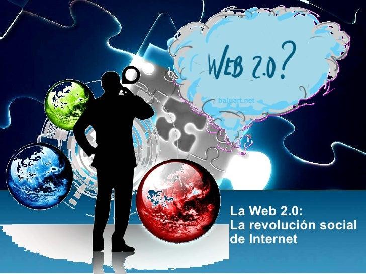 Web2.0 Revolucion Social De La Internet Slide 2