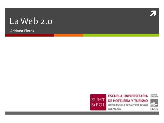La Web 2.0Adriana Flores