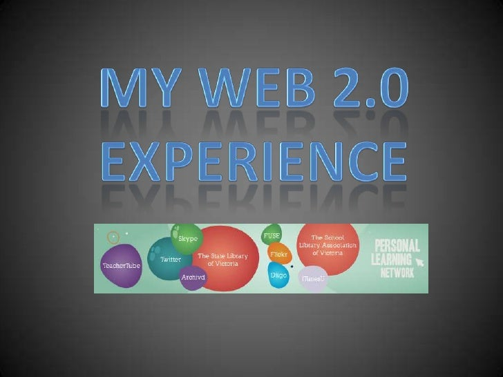 My Web 2.0 Experience<br />