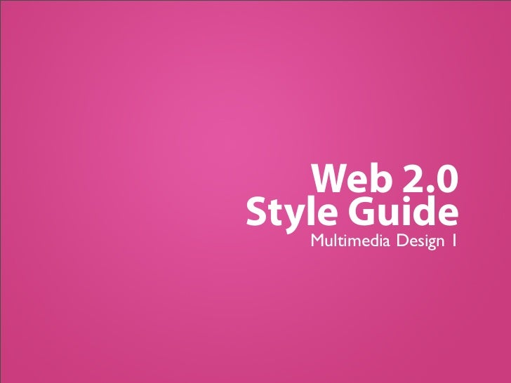Web 2.0Style Guide   Multimedia Design 1