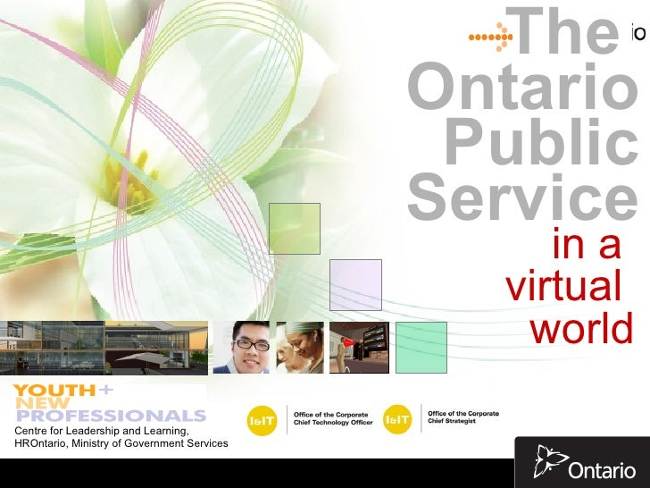 in a  virtual  world The  Ontario Public Service Centre for Leadership and Learning, HROntario, Ministry of Government Ser...