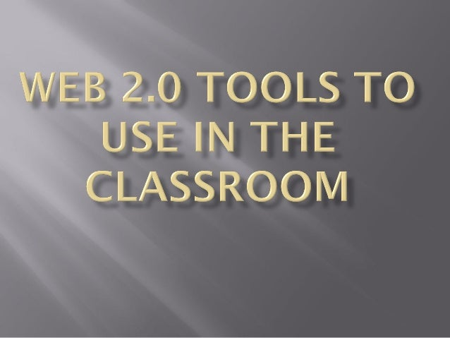 Learning Goal:To introduce and becomefamiliar with a number of Web2.0 Tools to personalize learningfor students.