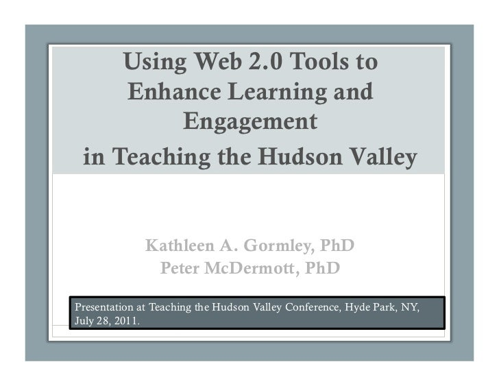 Using Web 2.0 Tools to     Enhance Learning and          Engagement in Teaching the Hudson Valley              Kathleen A....
