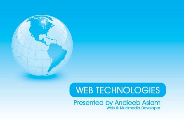 AGENDA• WEB TECHNOLOGIESOverviewConceptHistory• GENERATION OF WORLD WIDE WEBWeb 1.0OverviewElementsTechnologyThe ShiftWeb ...