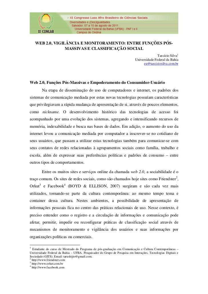 WEB 2.0, VIGILÂNCIA E MONITORAMENTO: ENTRE FUNÇÕES PÓS-                  MASSIVAS E CLASSIFICAÇÃO SOCIAL                  ...