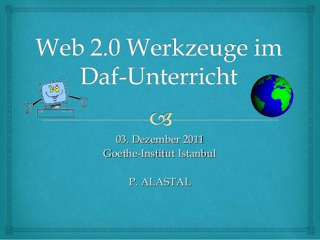 03. Dezember 2011Goethe-Institut Istanbul     P. ALASTAL