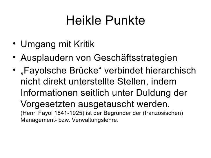 """Heikle Punkte <ul><li>Umgang mit Kritik </li></ul><ul><li>Ausplaudern von Geschäftsstrategien  </li></ul><ul><li>"""" Fayolsc..."""