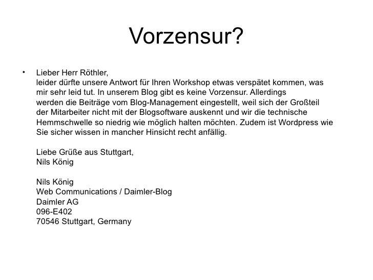 Vorzensur? <ul><li>Lieber Herr Röthler, leider dürfte unsere Antwort für Ihren Workshop etwas verspätet kommen, was mir se...