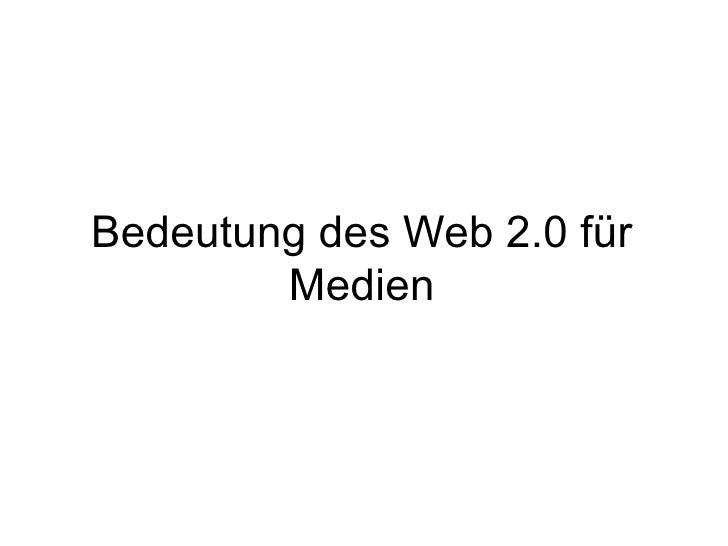 Bedeutung des Web 2.0 für Medien