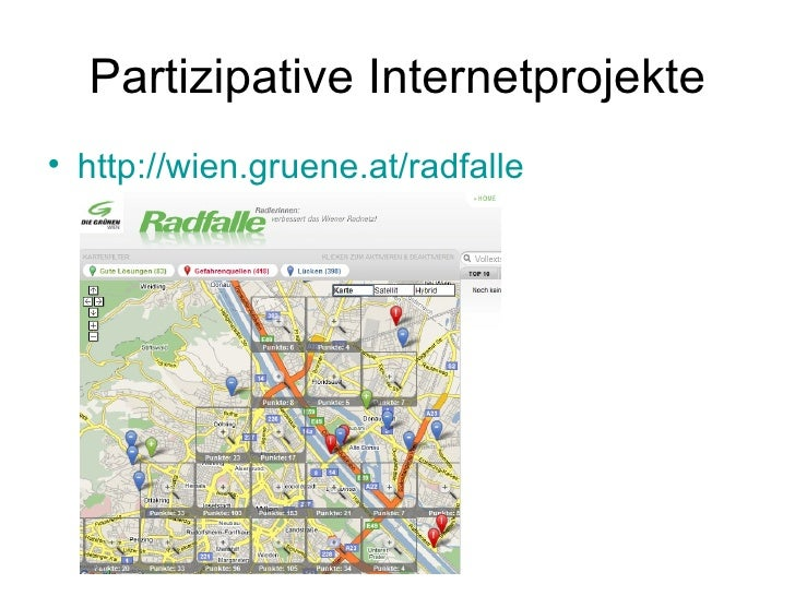 Partizipative Internetprojekte <ul><li>http://wien.gruene.at/radfalle </li></ul>