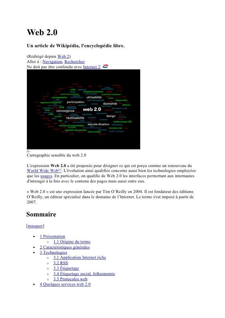Web 2.0 Un article de Wikipédia, l'encyclopédie libre.  (Redirigé depuis Web 2) Aller à : Navigation, Rechercher Ne doit p...