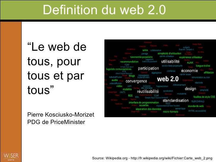 Web2.0 Wiser Earth@La Ruche Avril09 Slide 3
