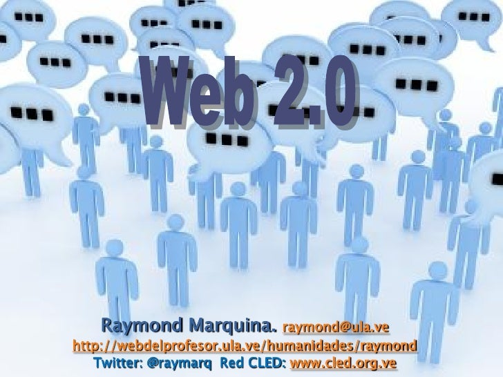 Raymond Marquina.           raymond@ula.ve http://webdelprofesor.ula.ve/humanidades/raymond    Twitter: @raymarq Red CLED:...