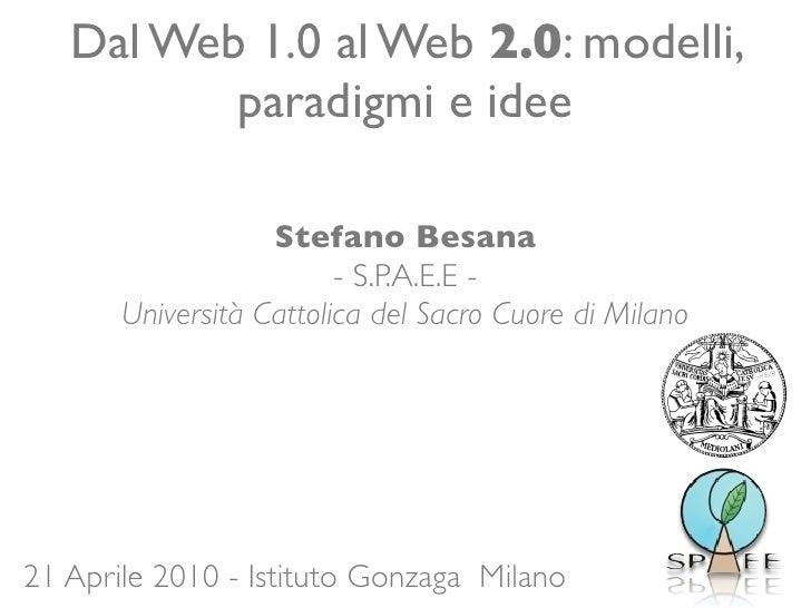 Dal Web 1.0 al Web 2.0: modelli,           paradigmi e idee                     Stefano Besana                          - ...