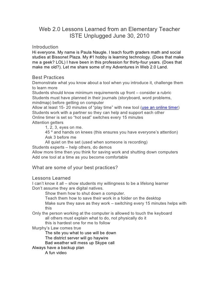 Web 2.0 Lessons Learned from an Elementary Teacher              ISTE Unplugged June 30, 2010 Introduction Hi everyone. My ...
