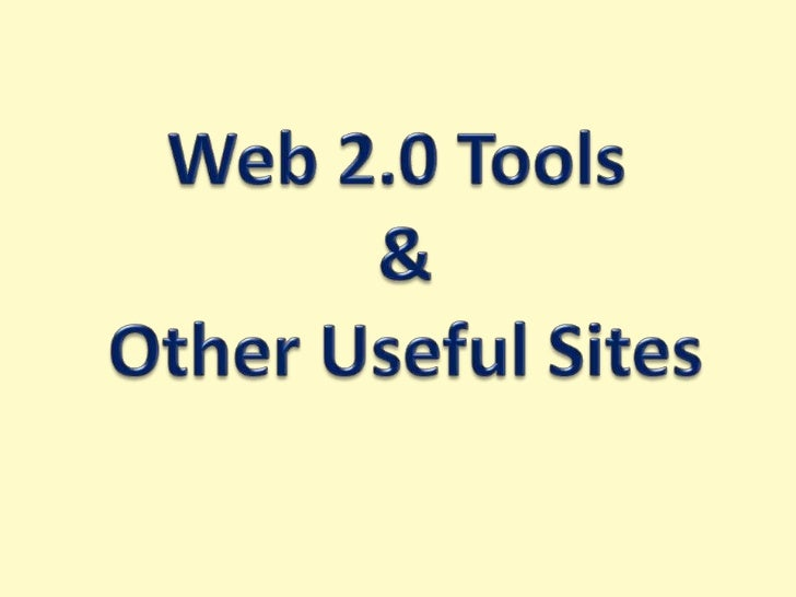Objectives• Web 2.0 definition• Web 2.0 tools• Time to explore websites