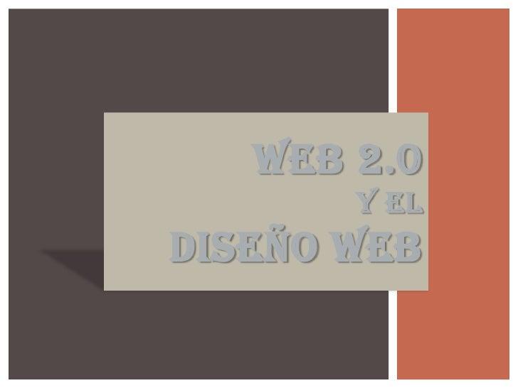 WEB 2.0       Y ELDISEÑO WEB