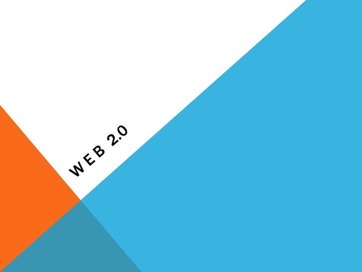 O QUE É WEB 2.0? 2ª. Geração do WWW; Possibilidade de uma maior interação ; Ambiente online mais dinâmico; O usuário p...