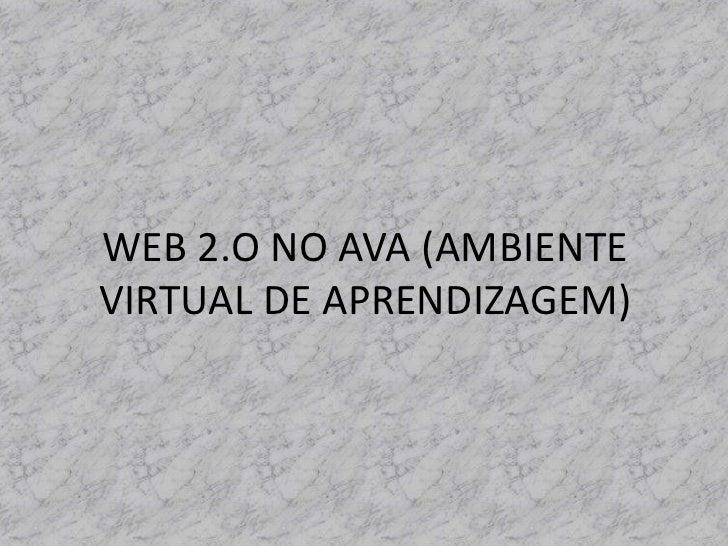 WEB 2.O NO AVA (AMBIENTEVIRTUAL DE APRENDIZAGEM)