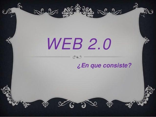 WEB 2.0   ¿En que consiste?