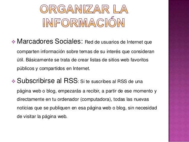  Blogs: Es un sitio Web fácil de crear y utilizar, el cual te    permite, entre otras muchas cosas, publicar, compartir e...