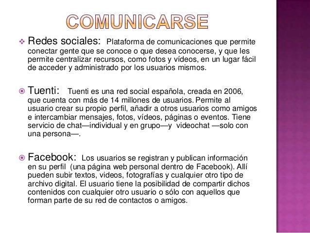  Microblogging: es un servicio que permite a sus usuarios    enviar mensajes de sólo texto, con una longitud máxima de 14...