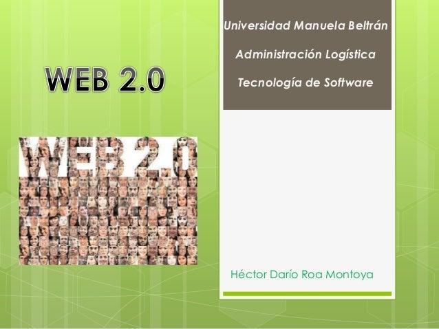 Universidad Manuela Beltrán Administración Logística Tecnología de Software Héctor Darío Roa Montoya
