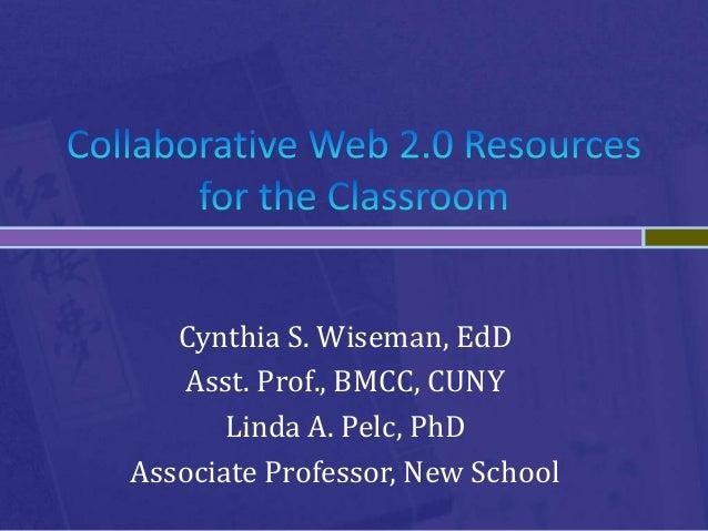 Cynthia S. Wiseman, EdD Asst. Prof., BMCC, CUNY Linda A. Pelc, PhD Associate Professor, New School