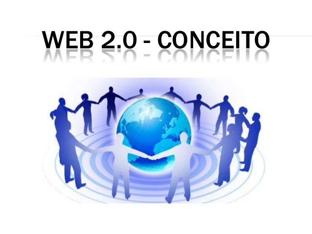 WEB 2.0 - CONCEITO