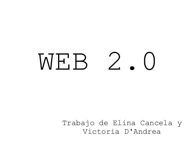 WEB 2.0 Trabajo de Elina Cancela y Victoria D'Andrea