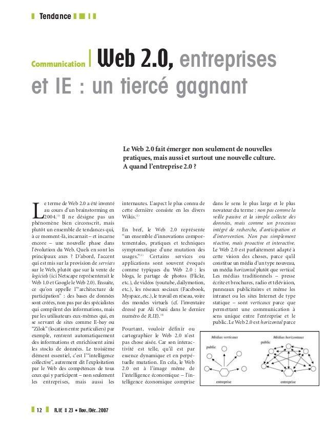 Communication R Web 2.0, entreprises et IE : un tiercé gagnant Le Web 2.0 fait émerger non seulement de nouvelles pratique...
