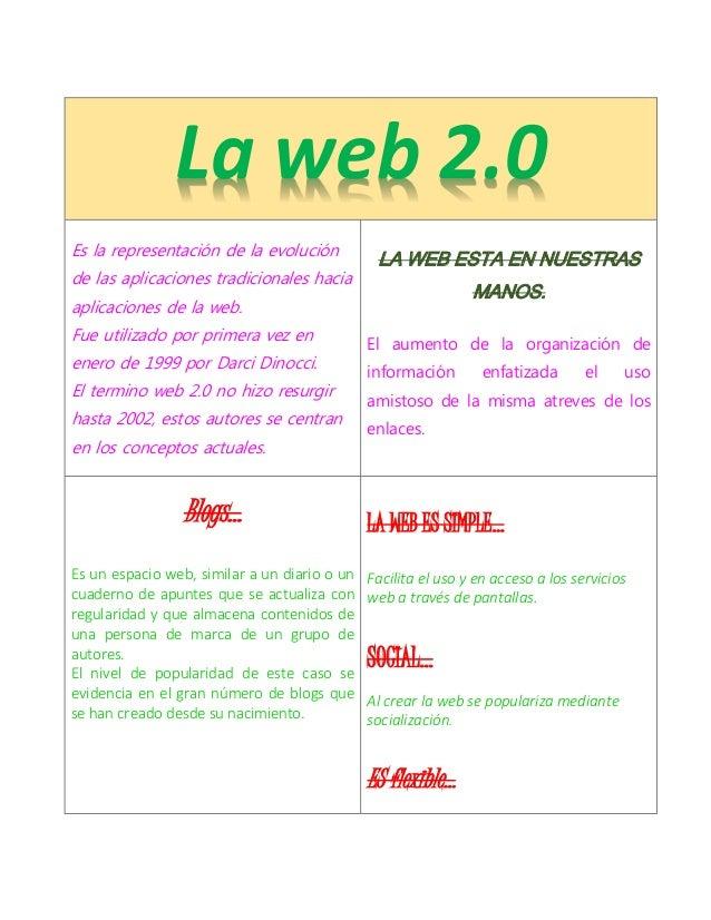 La web 2.0 Es la representación de la evolución de las aplicaciones tradicionales hacia aplicaciones de la web. Fue utiliz...