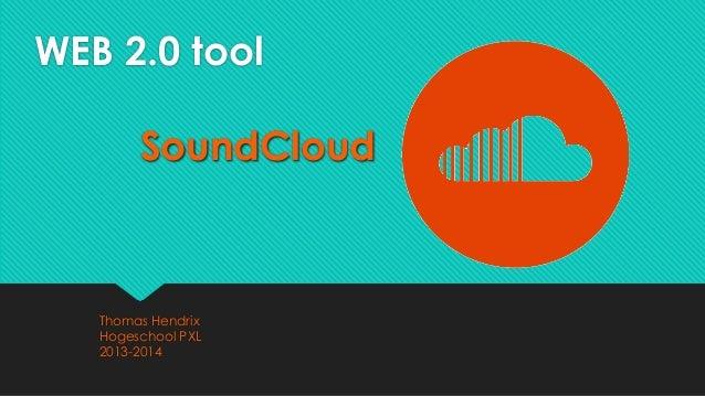 WEB 2.0 tool SoundCloud Thomas Hendrix Hogeschool PXL 2013-2014