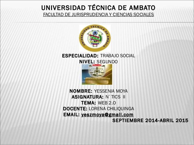UNIVERSIDAD TÉCNICA DE AMBATO  FACULTAD DE JURISPRUDENCIA Y CIENCIAS SOCIALES  ESPECIALIDAD: TRABAJO SOCIAL  NIVEL: SEGUND...