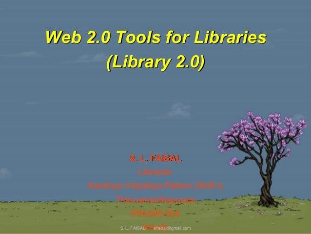 Web 22..00 TToooollss ffoorr LLiibbrraarriieess  ((LLiibbrraarryy 22..00))  SS.. LL.. FFAAIISSAALL  Librarian  Kendriya Vi...
