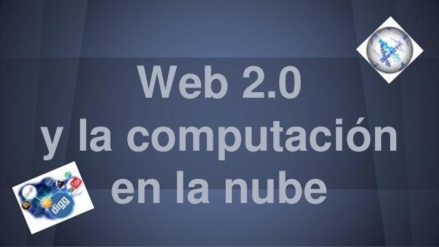 Web 2.0 y la computación en la nube