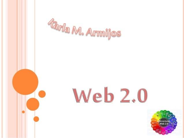 WEB 2.0 ES UN CONCEPTO QUE SE ACUÑÓ EN 2003 Y QUE SE REFIERE AL FENÓMENO SOCIAL SURGIDO A PARTIR DEL DESARROLLO DE DIVERSA...