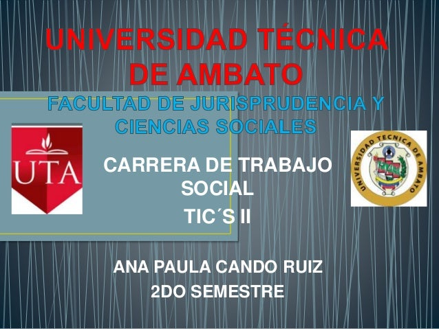 CARRERA DE TRABAJO SOCIAL TIC´S II ANA PAULA CANDO RUIZ 2DO SEMESTRE