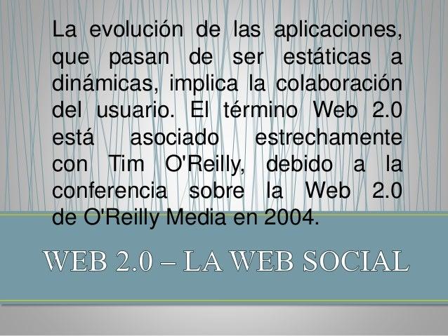 La evolución de las aplicaciones, que pasan de ser estáticas a dinámicas, implica la colaboración del usuario. El término ...