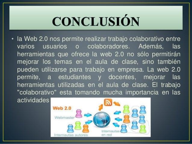 • la Web 2.0 nos permite realizar trabajo colaborativo entre varios usuarios o colaboradores. Además, las herramientas que...