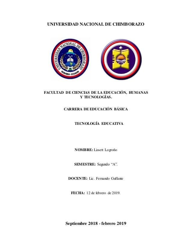 UNIVERSIDAD NACIONAL DE CHIMBORAZO FACULTAD DE CIENCIAS DE LA EDUCACIÓN, HUMANAS Y TECNOLOGÍAS. CARRERA DE EDUCACIÓN BÁSIC...